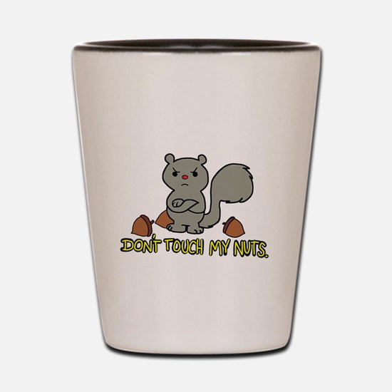 Don't Touch My Nuts Shot Glass