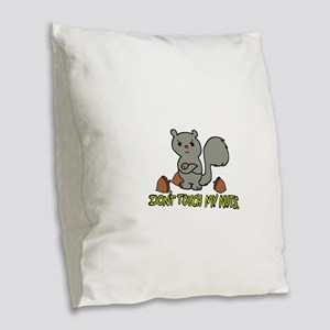 Don't Touch My Nuts Burlap Throw Pillow