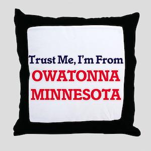 Trust Me, I'm from Owatonna Minnesota Throw Pillow