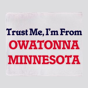 Trust Me, I'm from Owatonna Minnesot Throw Blanket