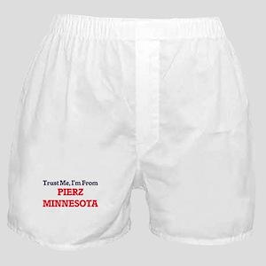 Trust Me, I'm from Pierz Minnesota Boxer Shorts