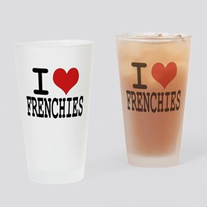 I love Frenchies Drinking Glass