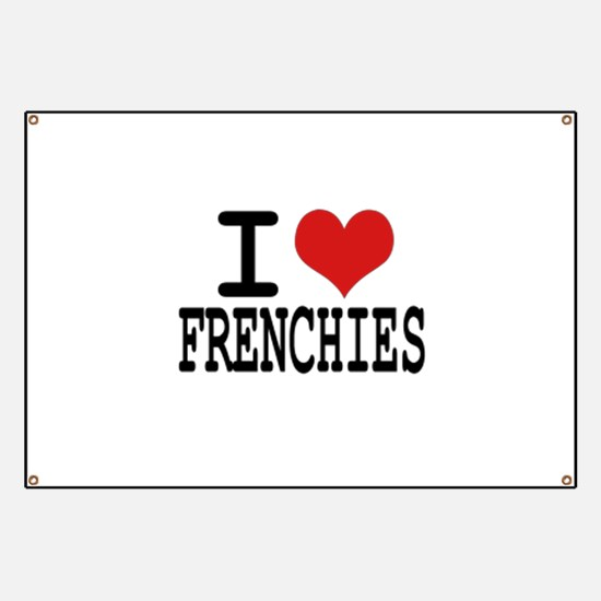 I love Frenchies Banner