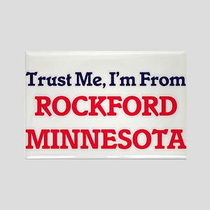 Trust Me, I'm from Rockford Minnesota Magnets
