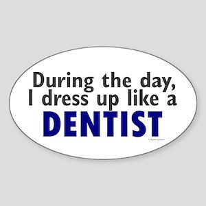 Dress Up Like A Dentist Oval Sticker