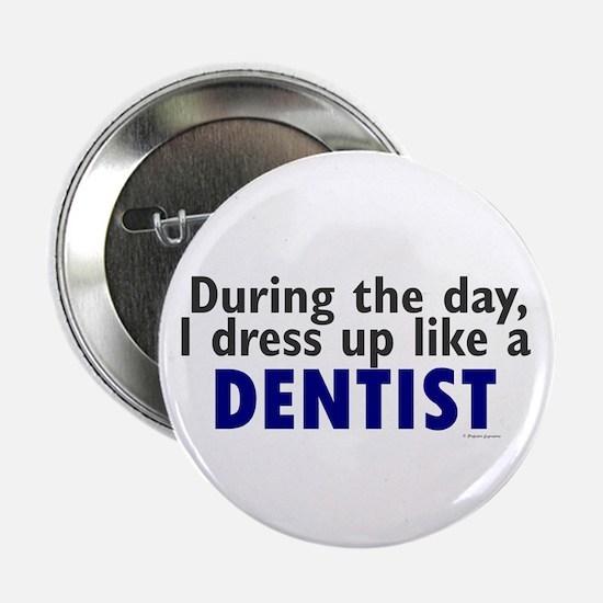 "Dress Up Like A Dentist 2.25"" Button"