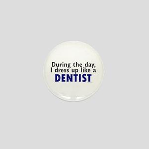 Dress Up Like A Dentist Mini Button