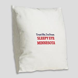 Trust Me, I'm from Sleepy Eye Burlap Throw Pillow