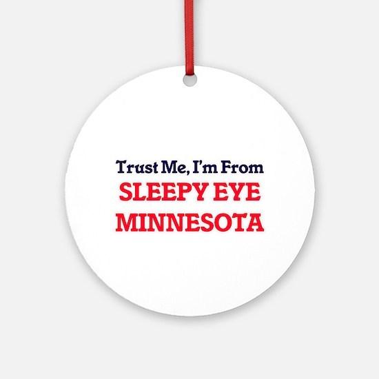 Trust Me, I'm from Sleepy Eye Minne Round Ornament