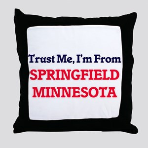 Trust Me, I'm from Springfield Minnes Throw Pillow