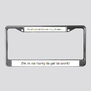 Pass me, please License Plate Frame