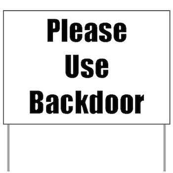 Please Use Backdoor Yard Sign Please Use Backdoor