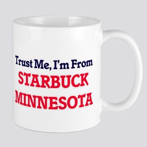Trust Me, I'm from Starbuck Minnesota Mugs