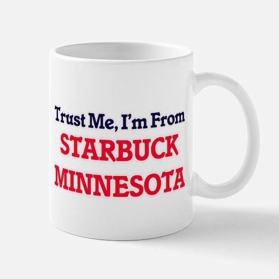 Trust Me, I'm from Starbuck Minnesota Mugs