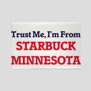 Trust Me, I'm from Starbuck Minnesota Magnets
