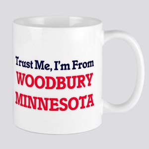Trust Me, I'm from Woodbury Minnesota Mugs
