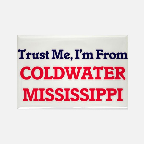 Trust Me, I'm from Coldwater Mississippi Magnets