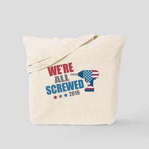 Screwed 2016 Tote Bag