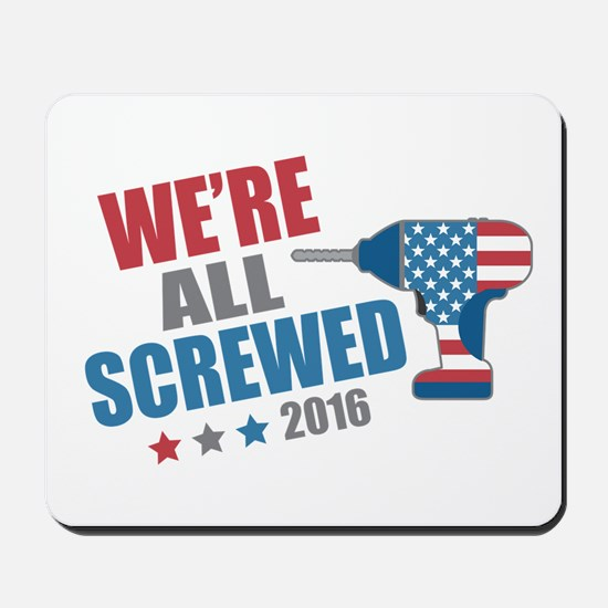 Screwed 2016 Mousepad
