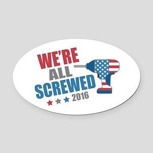 Screwed 2016 Oval Car Magnet