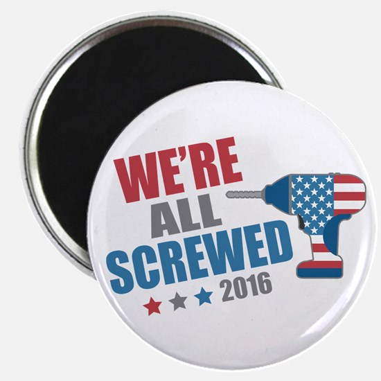 Screwed 2016 Magnet