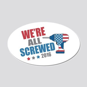 Screwed 2016 20x12 Oval Wall Decal