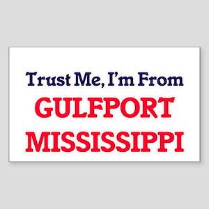 Trust Me, I'm from Gulfport Mississippi Sticker
