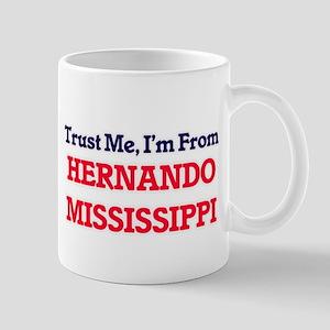 Trust Me, I'm from Hernando Mississippi Mugs