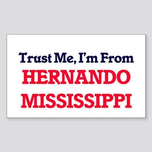 Trust Me, I'm from Hernando Mississippi Sticker