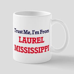 Trust Me, I'm from Laurel Mississippi Mugs
