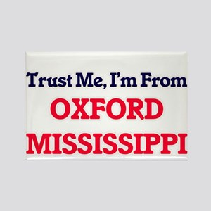 Trust Me, I'm from Oxford Mississippi Magnets