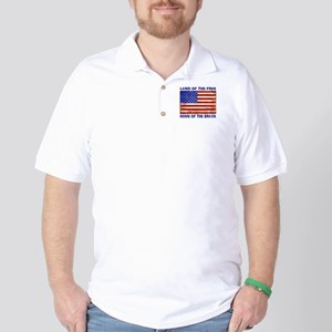 AMERICAN FLAG LAND OF FREE HOME OF BRAV Golf Shirt
