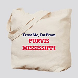 Trust Me, I'm from Purvis Mississippi Tote Bag