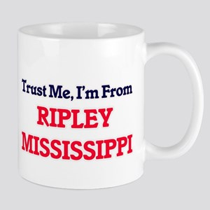 Trust Me, I'm from Ripley Mississippi Mugs