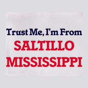 Trust Me, I'm from Saltillo Mississi Throw Blanket