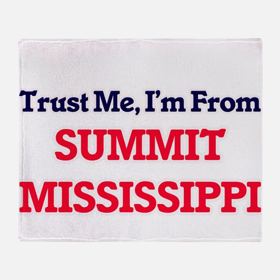 Trust Me, I'm from Summit Mississipp Throw Blanket