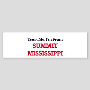 Trust Me, I'm from Summit Mississip Bumper Sticker