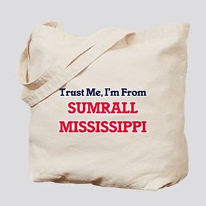 Trust Me, I'm from Sumrall Mississippi Tote Bag