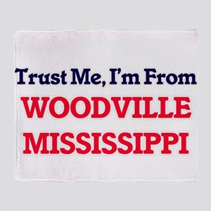 Trust Me, I'm from Woodville Mississ Throw Blanket