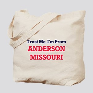 Trust Me, I'm from Anderson Missouri Tote Bag