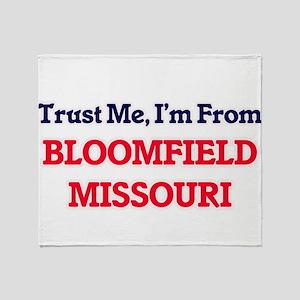 Trust Me, I'm from Bloomfield Missou Throw Blanket