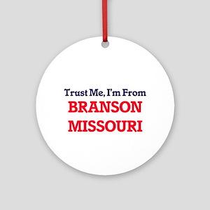 Trust Me, I'm from Branson Missouri Round Ornament