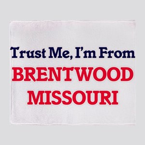 Trust Me, I'm from Brentwood Missour Throw Blanket