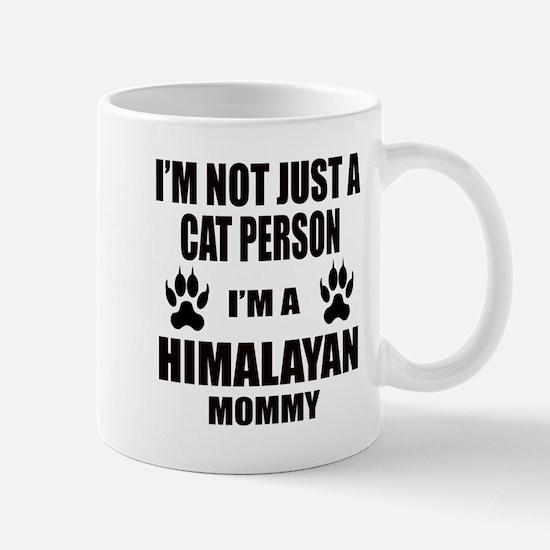 I'm a Himalayan Mommy Mug