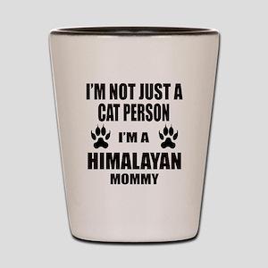 I'm a Himalayan Mommy Shot Glass