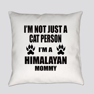 I'm a Himalayan Mommy Everyday Pillow