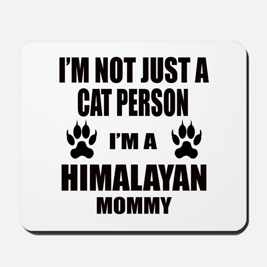 I'm a Himalayan Mommy Mousepad