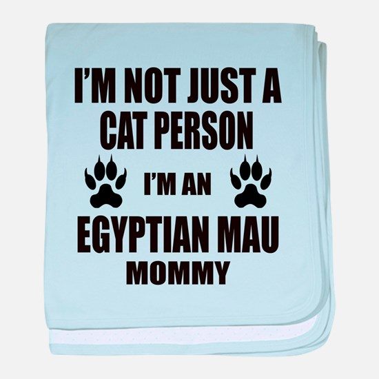 I'm an Egyptian Mau Mommy baby blanket