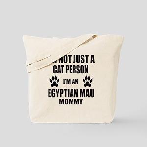 I'm an Egyptian Mau Mommy Tote Bag