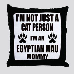 I'm an Egyptian Mau Mommy Throw Pillow